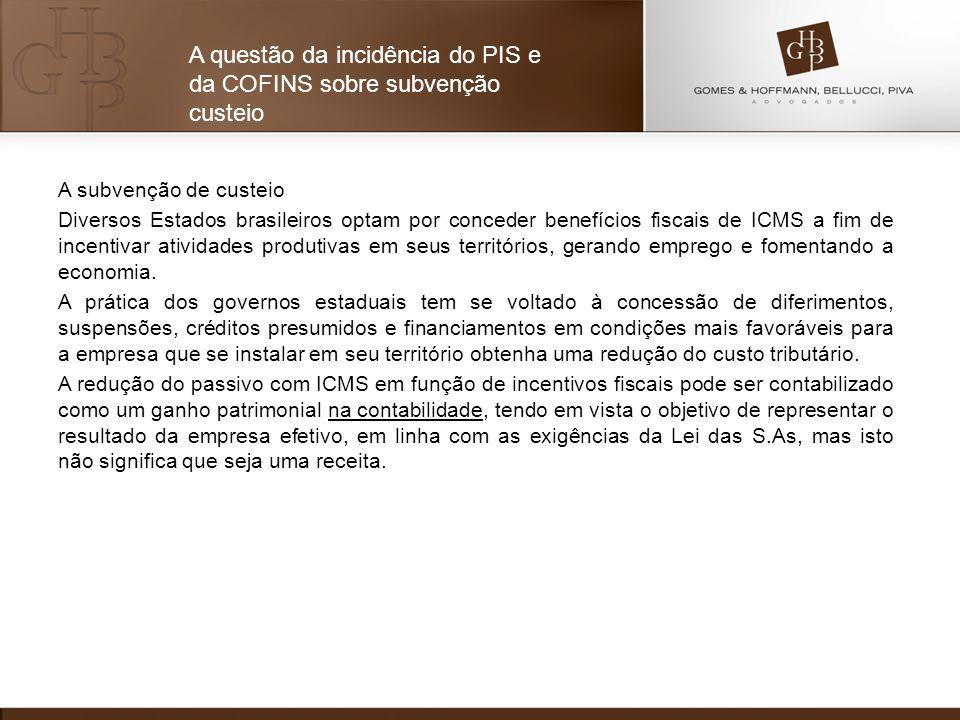 A subvenção de custeio Diversos Estados brasileiros optam por conceder benefícios fiscais de ICMS a fim de incentivar atividades produtivas em seus te
