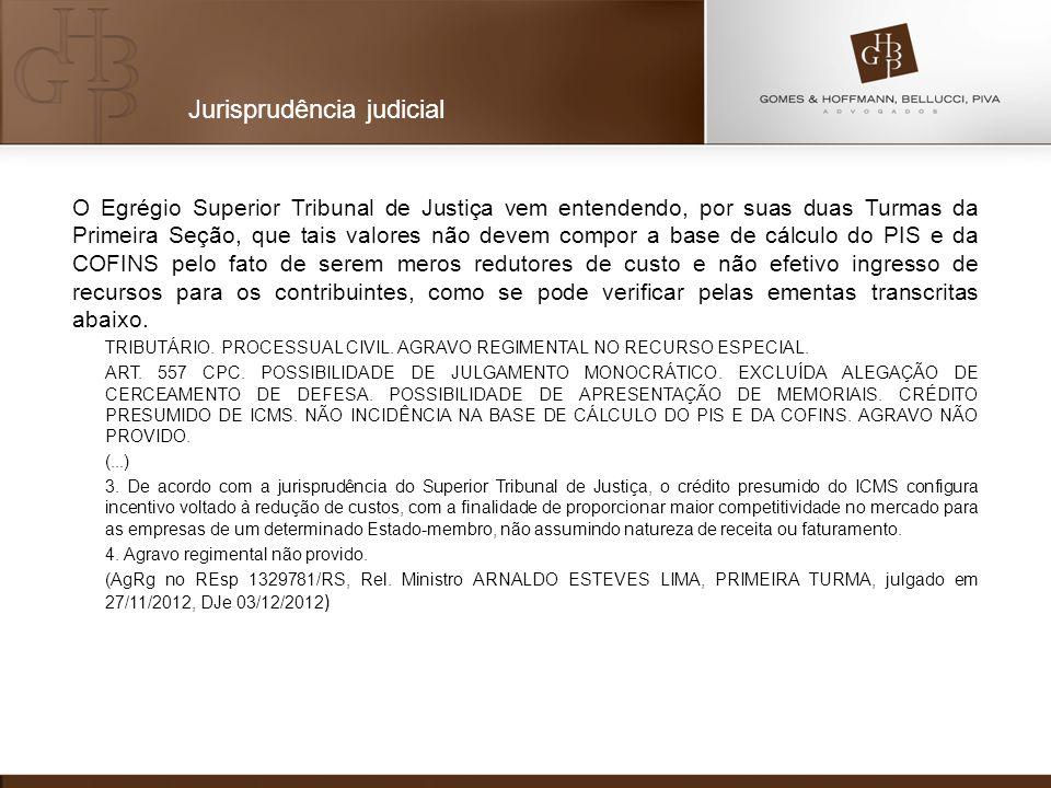 O Egrégio Superior Tribunal de Justiça vem entendendo, por suas duas Turmas da Primeira Seção, que tais valores não devem compor a base de cálculo do