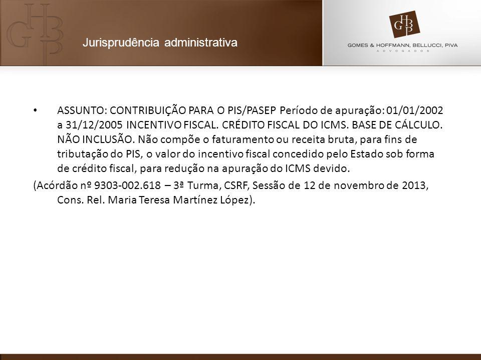 ASSUNTO: CONTRIBUIÇÃO PARA O PIS/PASEP Período de apuração: 01/01/2002 a 31/12/2005 INCENTIVO FISCAL. CRÉDITO FISCAL DO ICMS. BASE DE CÁLCULO. NÃO INC