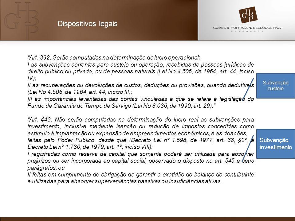 """""""Art. 392. Serão computadas na determinação do lucro operacional: I as subvenções correntes para custeio ou operação, recebidas de pessoas jurídicas d"""