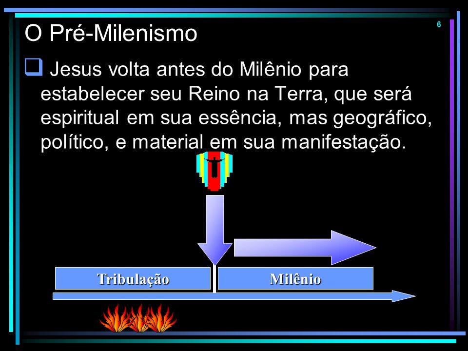 5 O Pós-Milenismo  A Cristandade implantará uma era de paz e prosperidade na terra, pela pregação do evangelho ou pela revolução sócio-política.  Je
