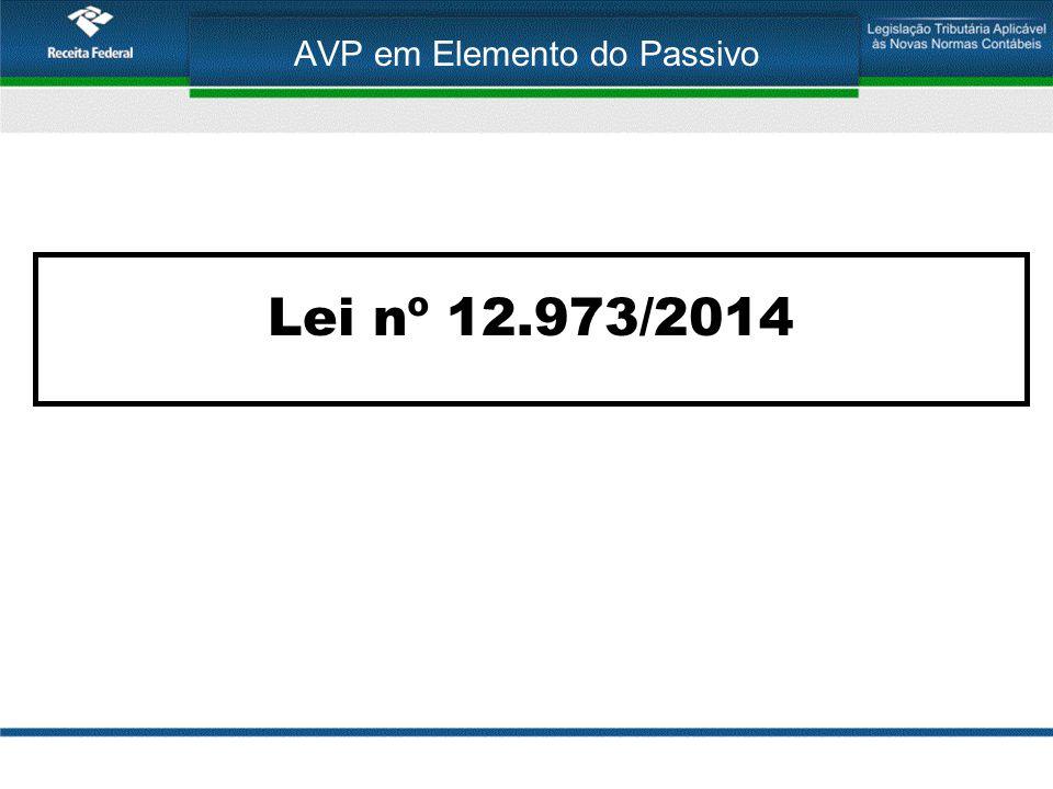 AVP em Elemento do Passivo Lei nº 12.973/2014