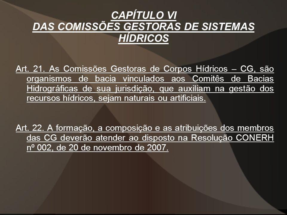 CAPÍTULO VI DAS COMISSÕES GESTORAS DE SISTEMAS HÍDRICOS Art.