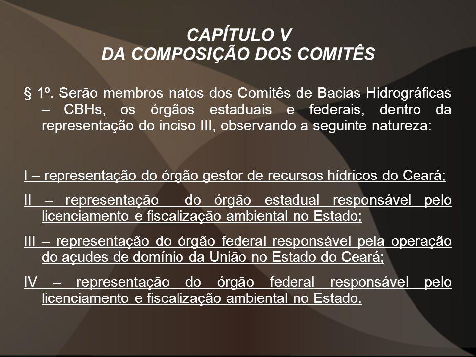 CAPÍTULO V DA COMPOSIÇÃO DOS COMITÊS § 1º.
