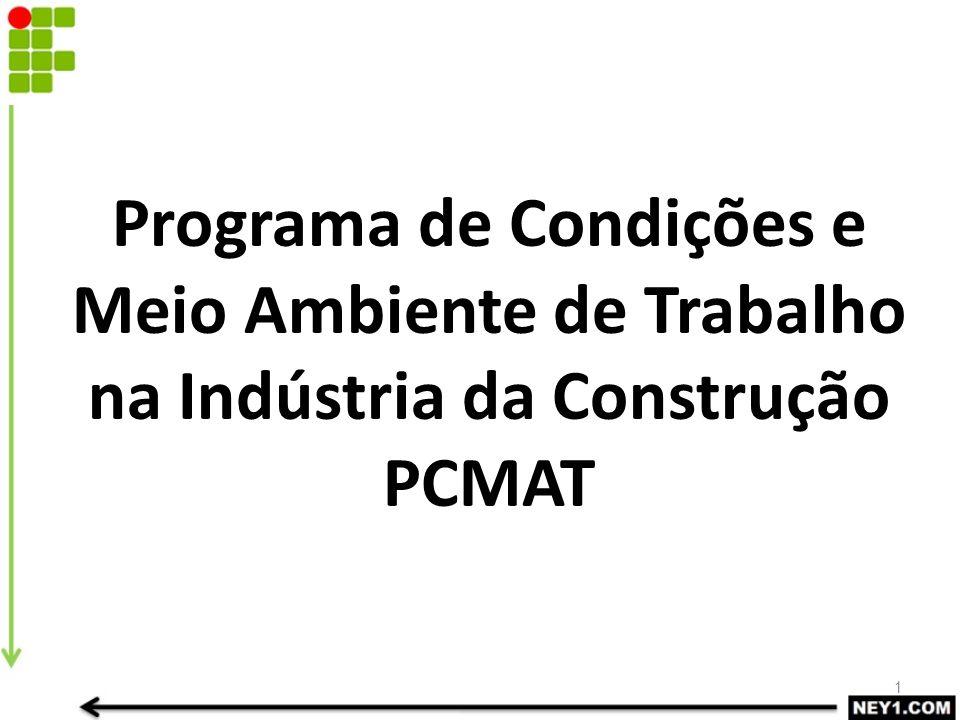 1 Programa de Condições e Meio Ambiente de Trabalho na Indústria da Construção PCMAT