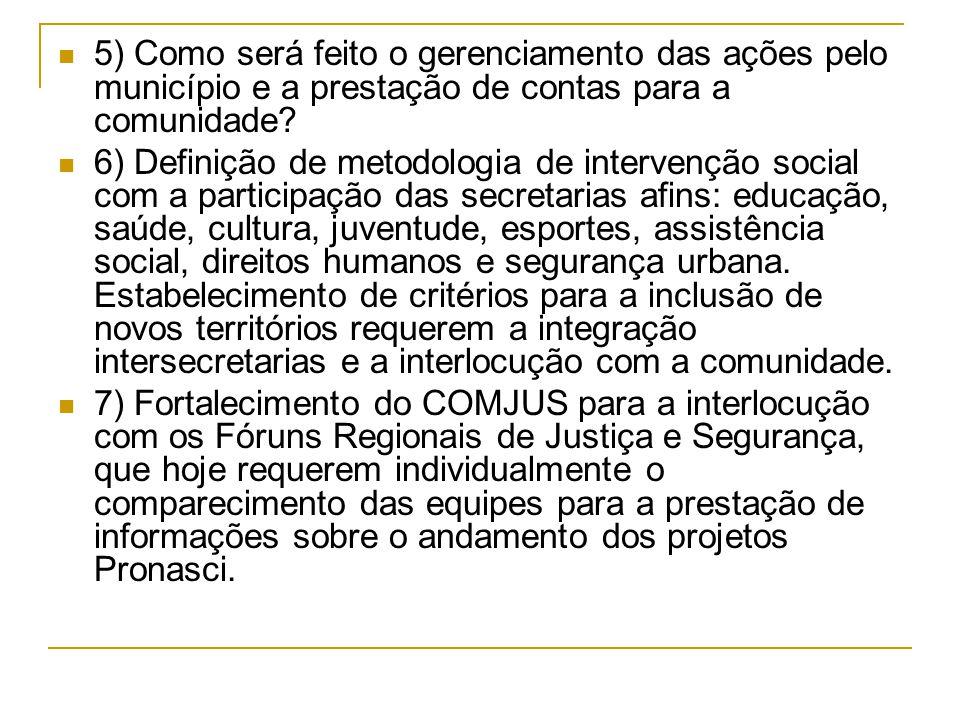 5) Como será feito o gerenciamento das ações pelo município e a prestação de contas para a comunidade.