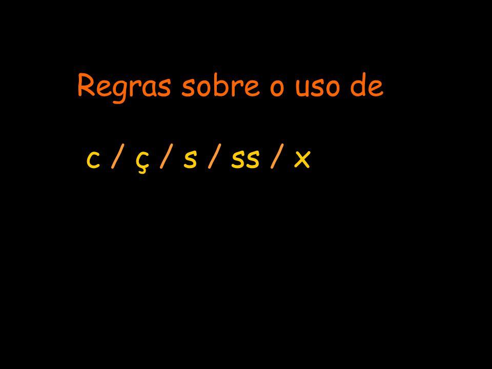Regras sobre o uso de c / ç / s / ss / x