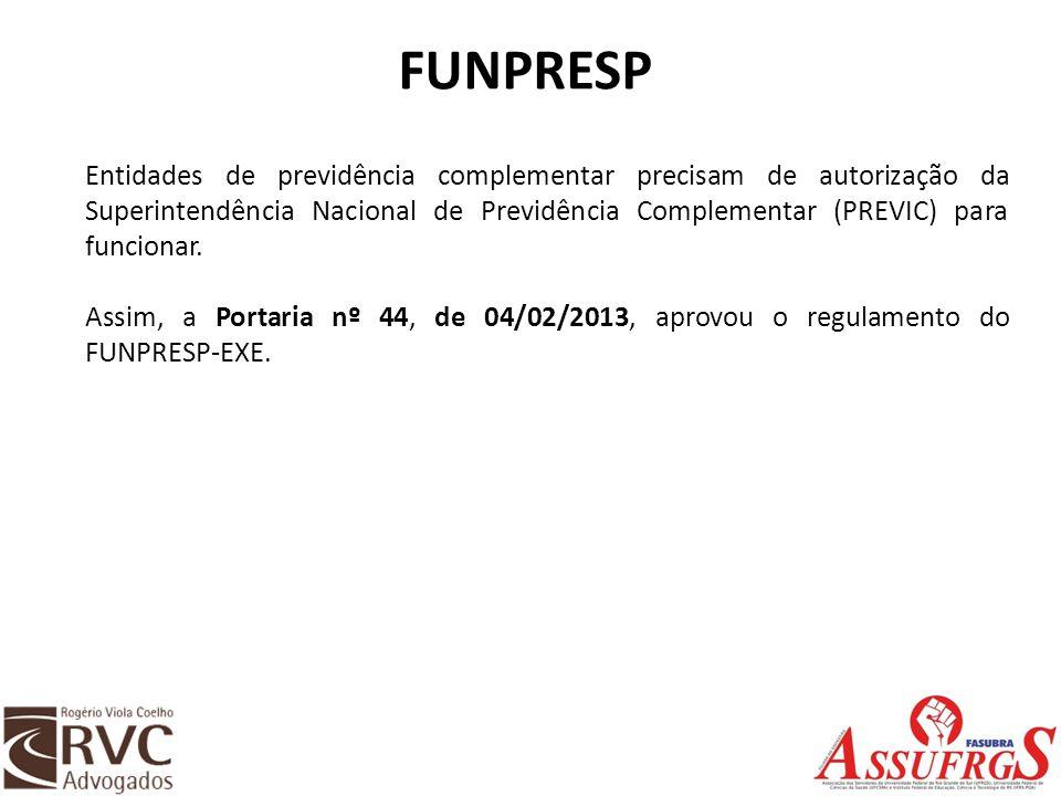 FUNPRESP Entidades de previdência complementar precisam de autorização da Superintendência Nacional de Previdência Complementar (PREVIC) para funciona
