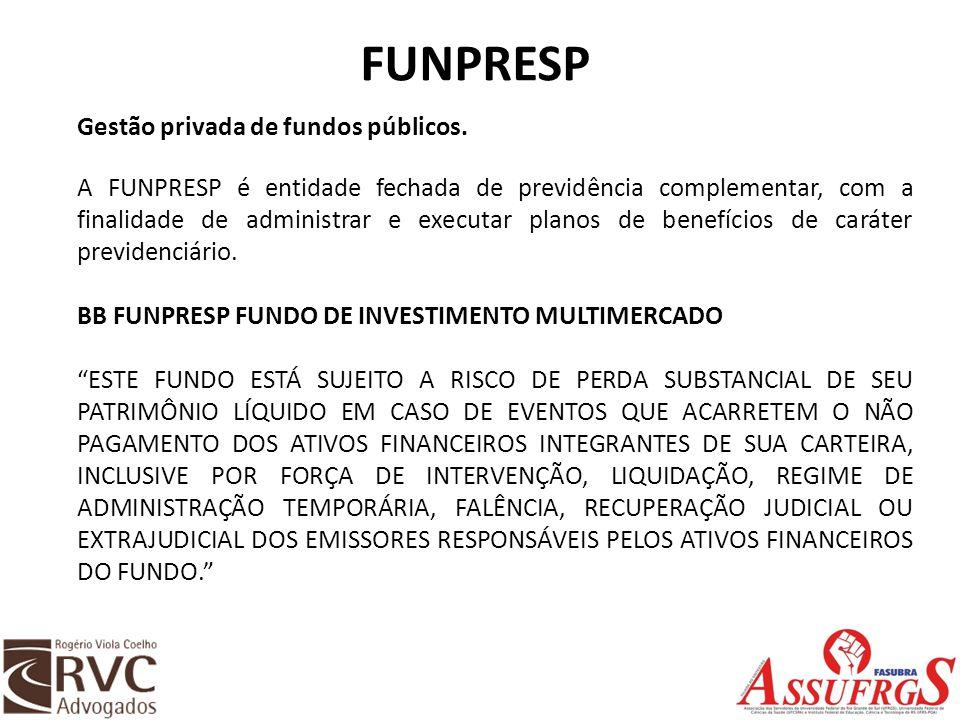 FUNPRESP Gestão privada de fundos públicos. A FUNPRESP é entidade fechada de previdência complementar, com a finalidade de administrar e executar plan