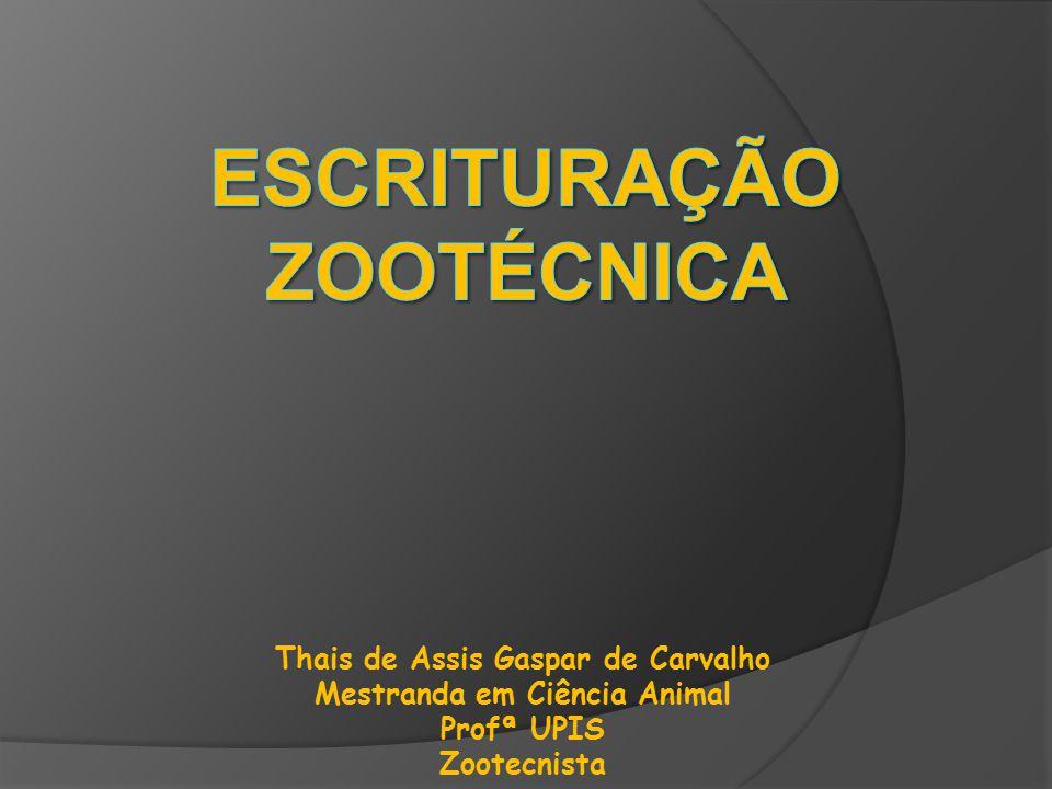 Thais de Assis Gaspar de Carvalho Mestranda em Ciência Animal Profª UPIS Zootecnista