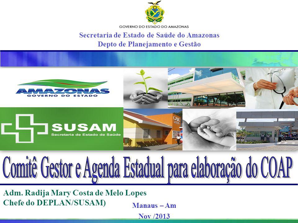 Projeto Amigo do Lago da Serra da Mesa Secretaria de Estado de Saúde do Amazonas Depto de Planejamento e Gestão Adm. Radija Mary Costa de Melo Lopes C