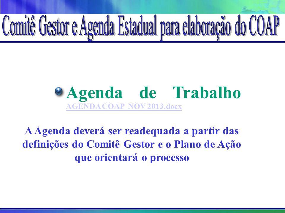 Agenda de Trabalho AGENDA COAP NOV 2013.docx AGENDA COAP NOV 2013.docx A Agenda deverá ser readequada a partir das definições do Comitê Gestor e o Pla