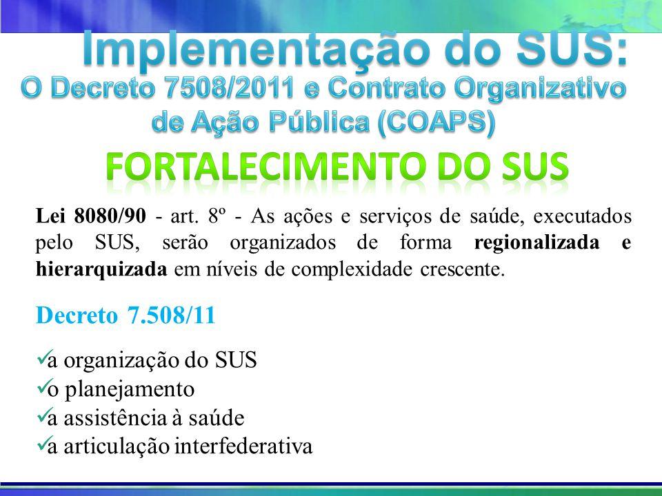 Projeto Amigo do Lago da Serra da Mesa Lei 8080/90 - art. 8º - As ações e serviços de saúde, executados pelo SUS, serão organizados de forma regionali