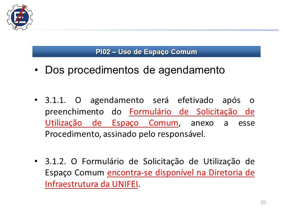 20 Dos procedimentos de agendamento 3.1.1.