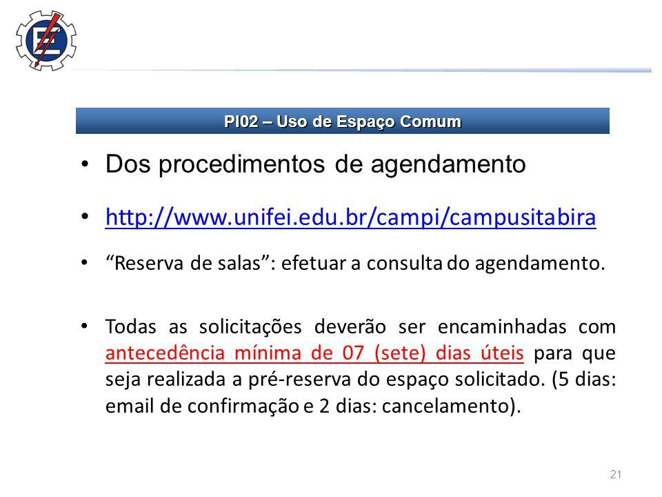 21 Dos procedimentos de agendamento http://www.unifei.edu.br/campi/campusitabira Reserva de salas : efetuar a consulta do agendamento.