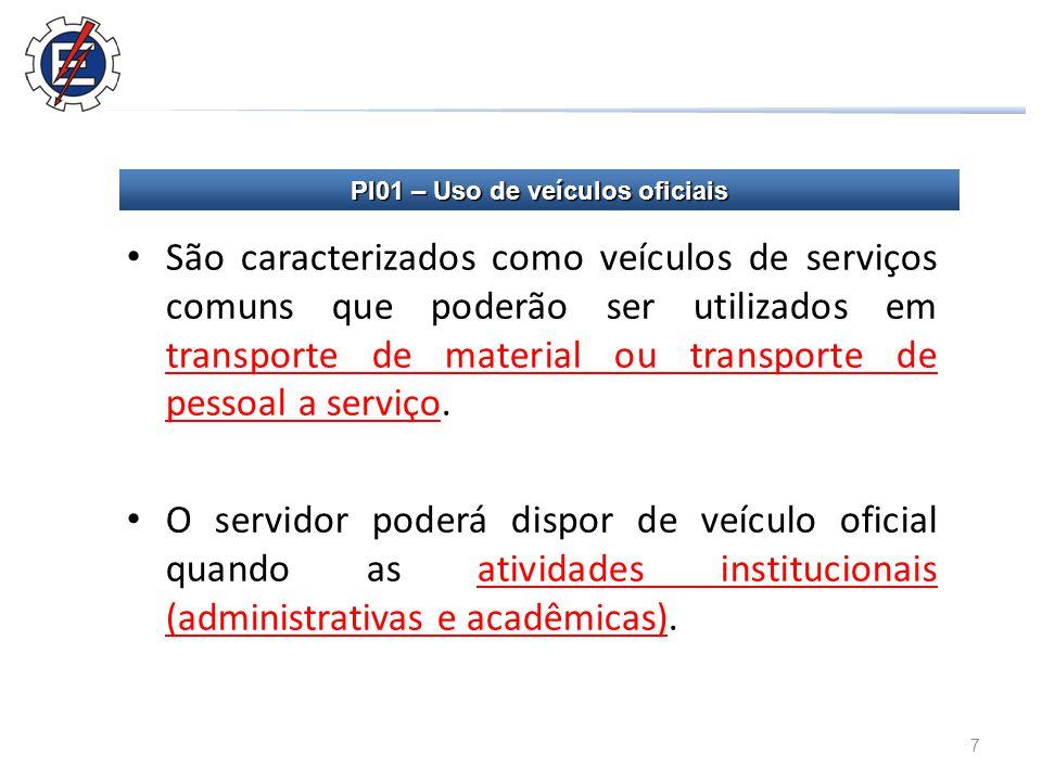 7 São caracterizados como veículos de serviços comuns que poderão ser utilizados em transporte de material ou transporte de pessoal a serviço.
