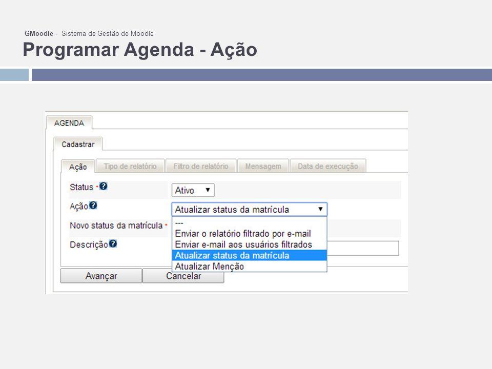 GMoodle - Sistema de Gestão de Moodle Programar Agenda - Ação
