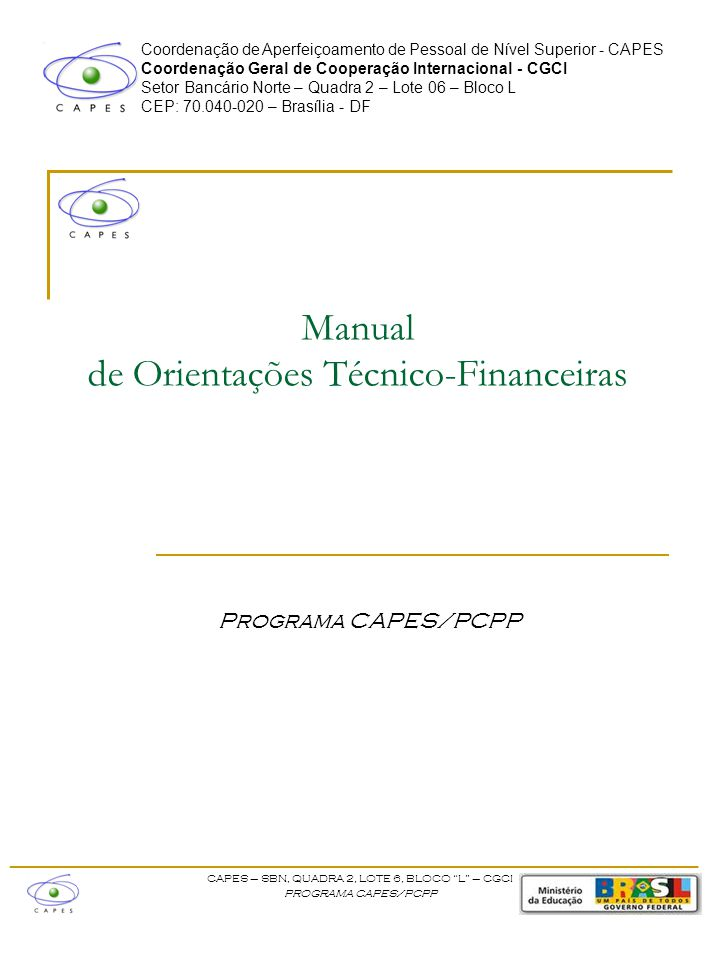 Coordenação de Aperfeiçoamento de Pessoal de Nível Superior - CAPES Coordenação Geral de Cooperação Internacional - CGCI Setor Bancário Norte – Quadra