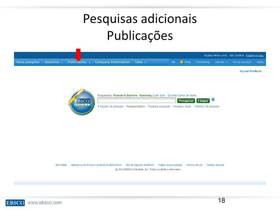 www.ebsco.com Pesquisas adicionais Publicações 18