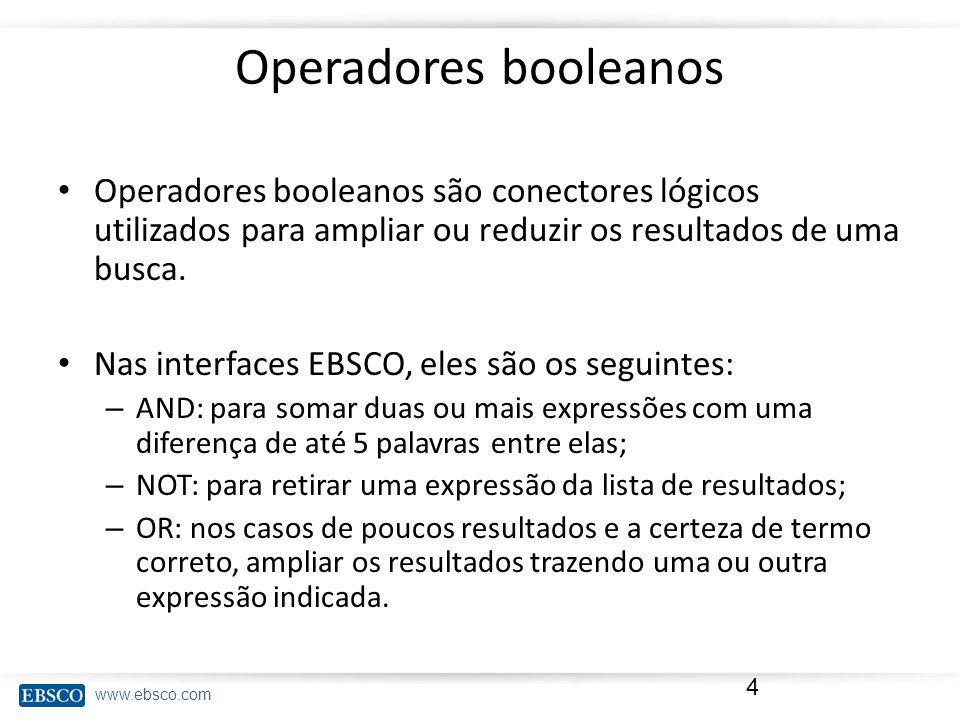 www.ebsco.com Operadores booleanos 5 and not or