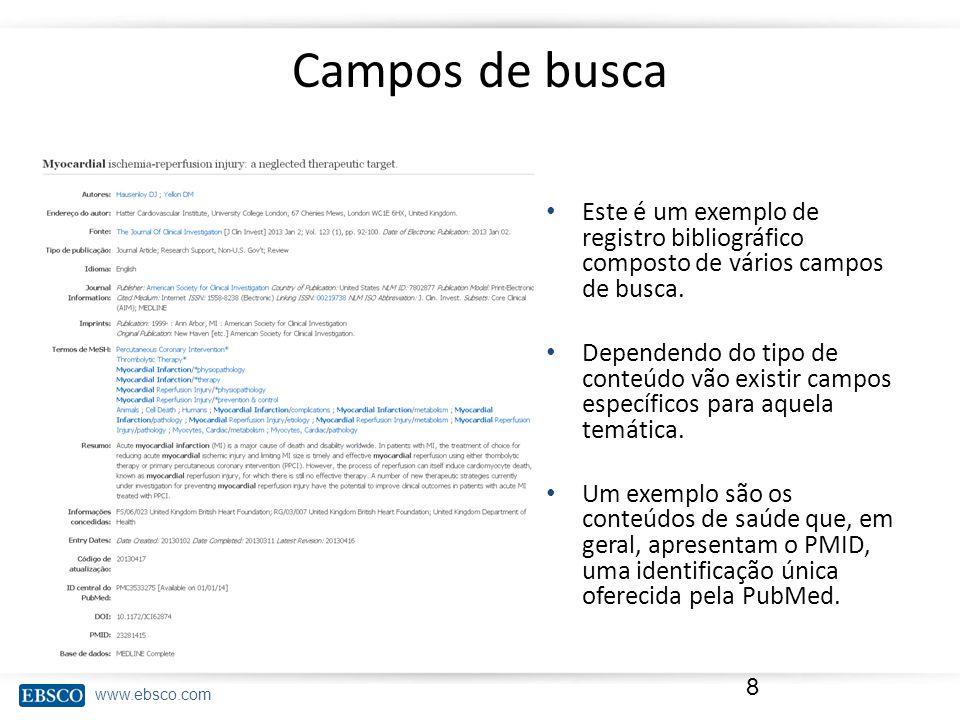 www.ebsco.com Campos de busca 8 Este é um exemplo de registro bibliográfico composto de vários campos de busca.