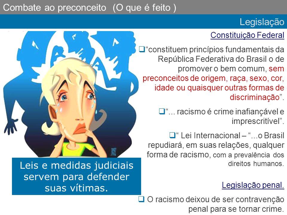 """Legislação Constituição Federal  """"constituem princípios fundamentais da República Federativa do Brasil o de promover o bem comum, sem preconceitos de"""