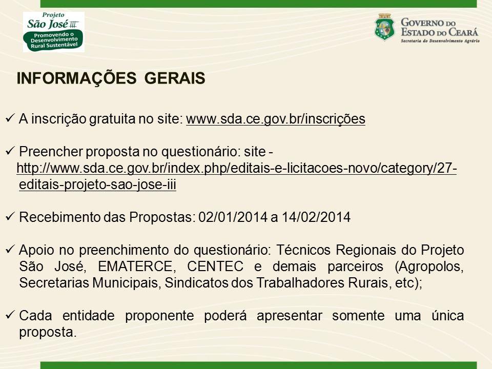 A inscrição gratuita no site: www.sda.ce.gov.br/inscrições Preencher proposta no questionário: site - http://www.sda.ce.gov.br/index.php/editais-e-lic