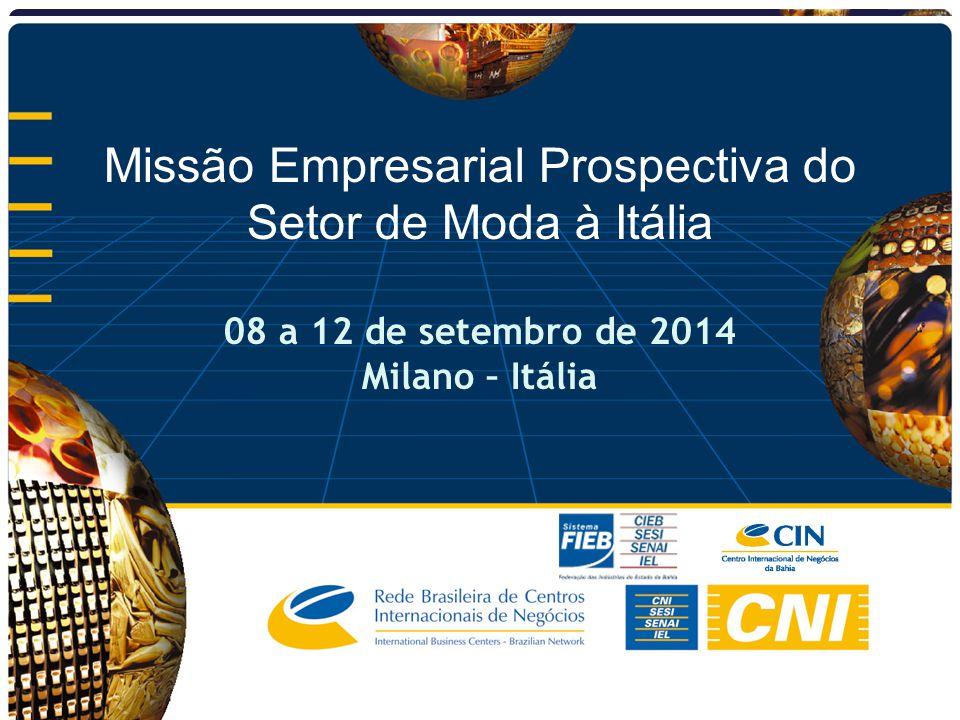 Missão Empresarial Prospectiva do Setor de Moda à Itália 08 a 12 de setembro de 2014 Milano – Itália