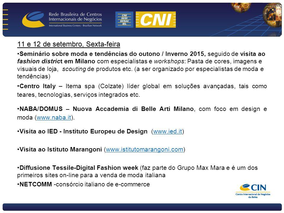 11 e 12 de setembro, Sexta-feira Seminário sobre moda e tendências do outono / Inverno 2015, seguido de visita ao fashion district em Milano com especialistas e workshops: Pasta de cores, imagens e visuais de loja, scouting de produtos etc.