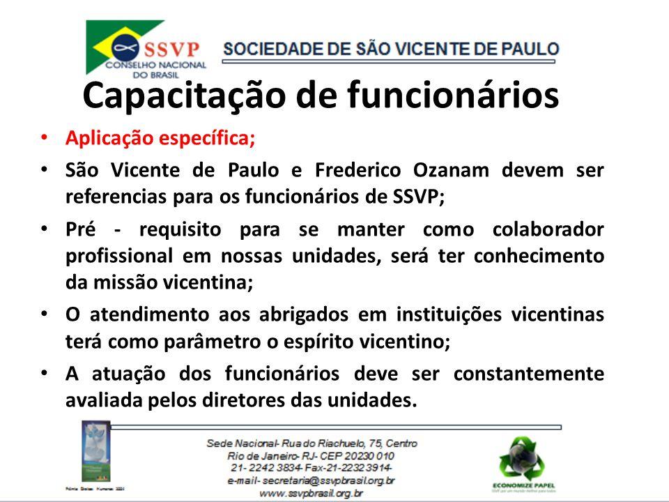 Aplicação específica; São Vicente de Paulo e Frederico Ozanam devem ser referencias para os funcionários de SSVP; Pré - requisito para se manter como