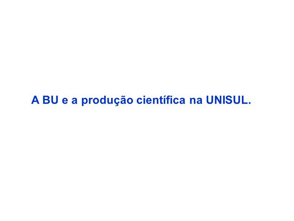 A BU e a produção científica na UNISUL.