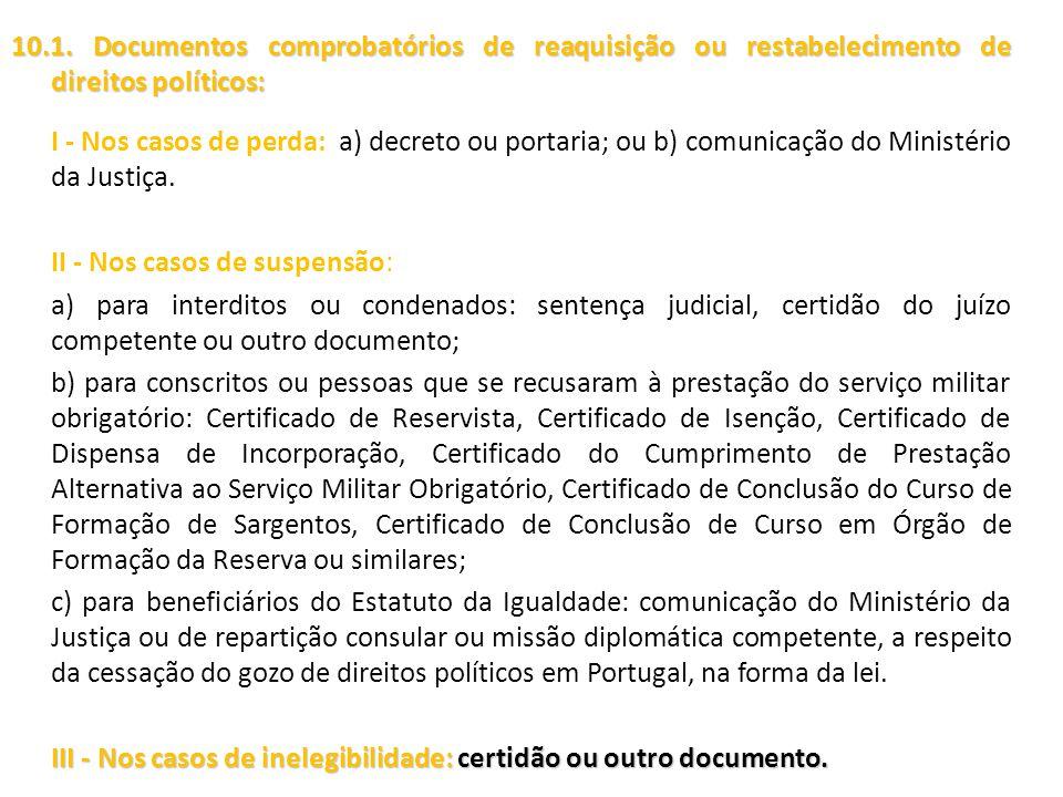 10.1. Documentos comprobatórios de reaquisição ou restabelecimento de direitos políticos: 10.1. Documentos comprobatórios de reaquisição ou restabelec