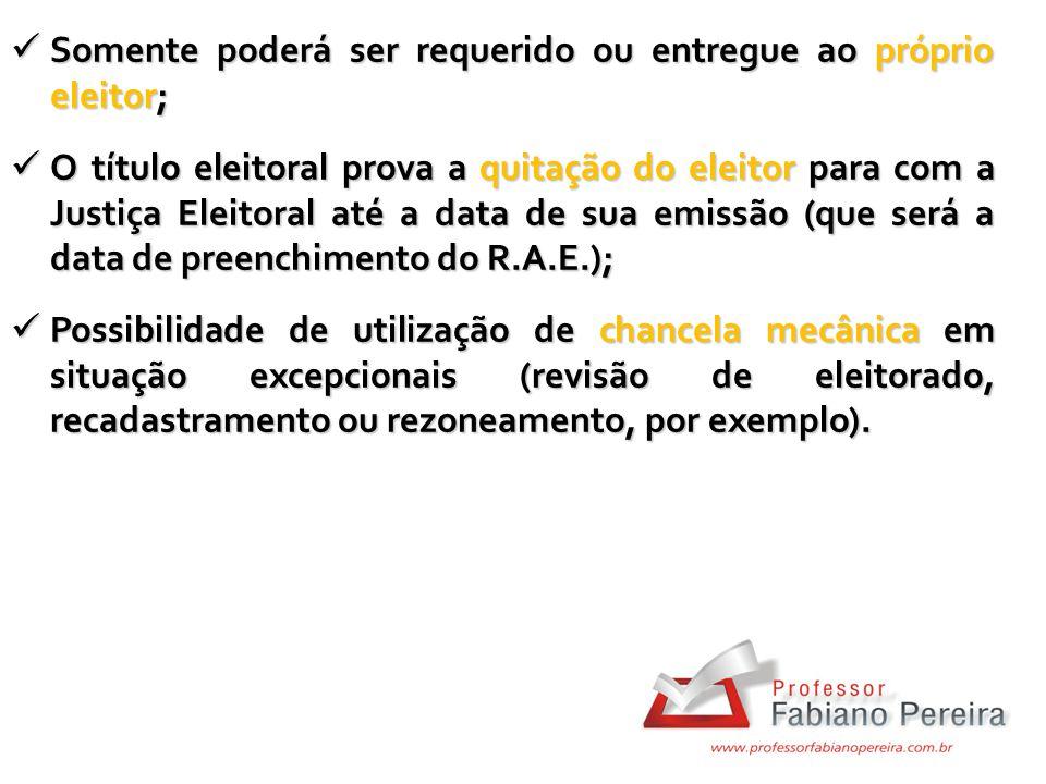 Somente poderá ser requerido ou entregue ao próprio eleitor; Somente poderá ser requerido ou entregue ao próprio eleitor; O título eleitoral prova a q