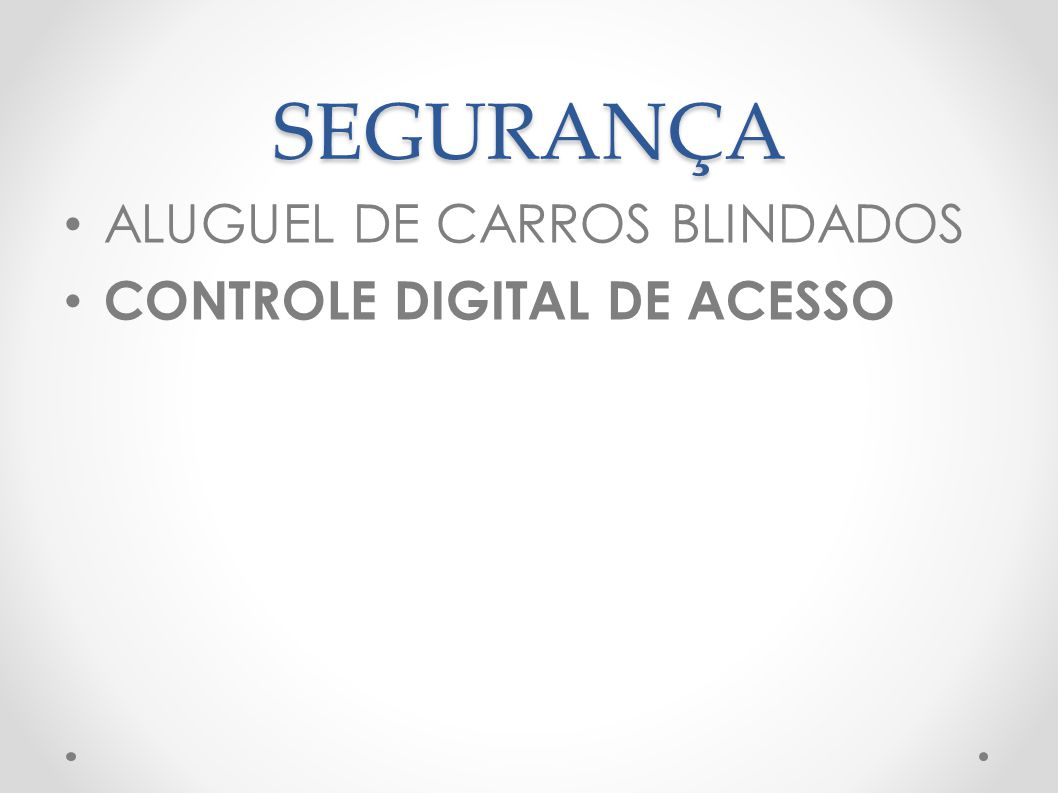 SEGURANÇA ALUGUEL DE CARROS BLINDADOS CONTROLE DIGITAL DE ACESSO