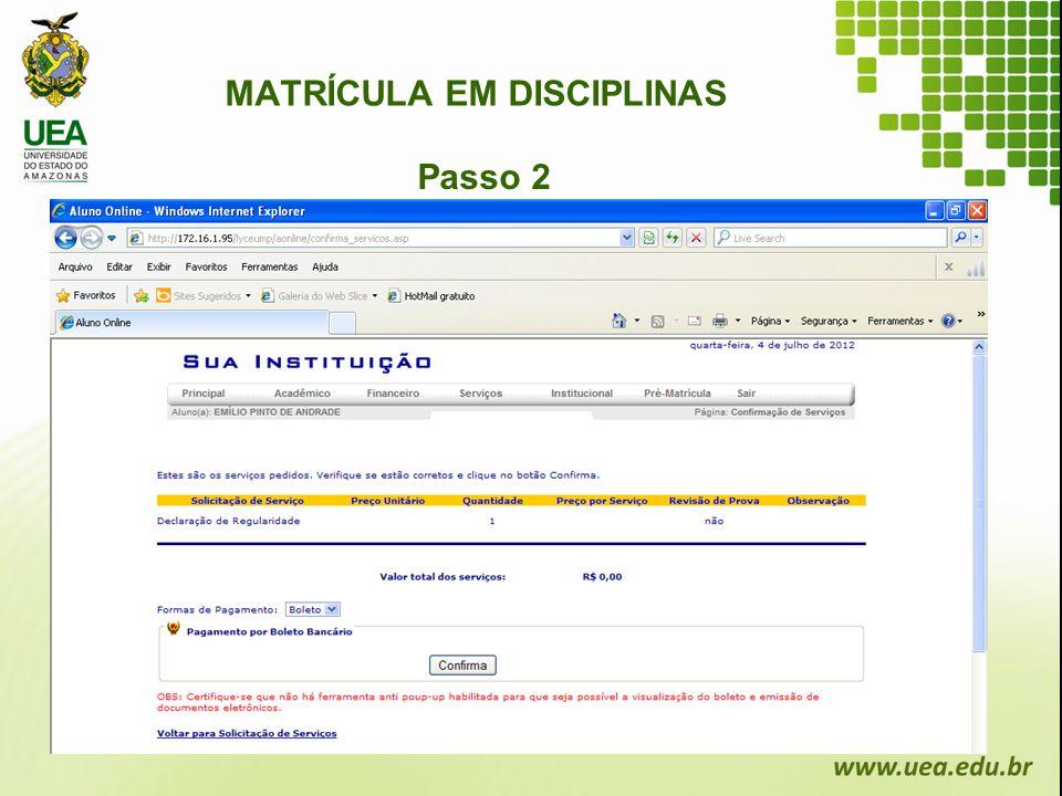 MATRÍCULA EM DISCIPLINAS Passo 2