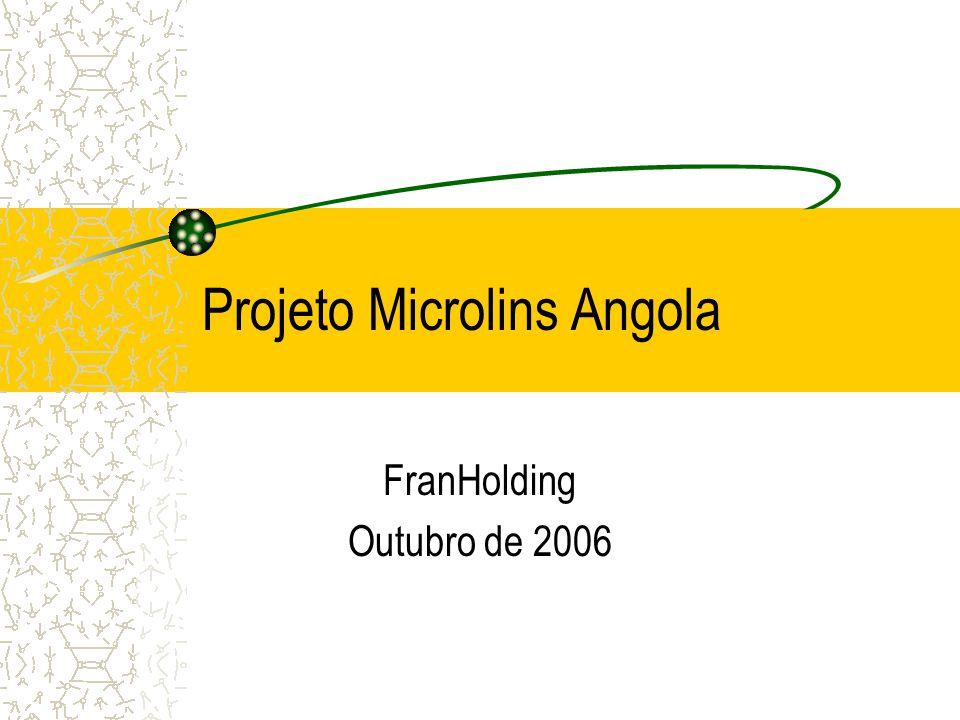 Projeto Microlins Angola FranHolding Outubro de 2006