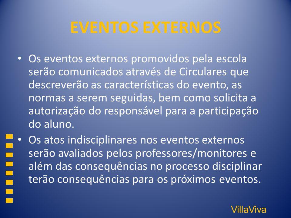 VillaViva EVENTOS EXTERNOS Os eventos externos promovidos pela escola serão comunicados através de Circulares que descreverão as características do ev