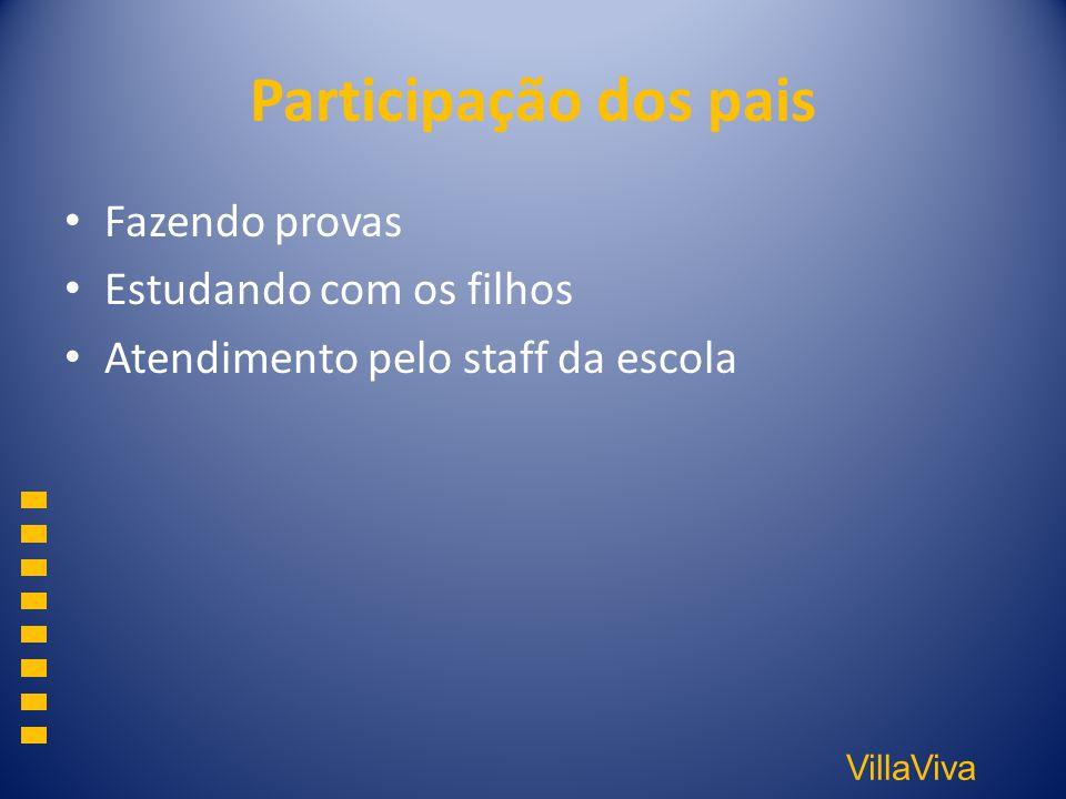 VillaViva Participação dos pais Fazendo provas Estudando com os filhos Atendimento pelo staff da escola