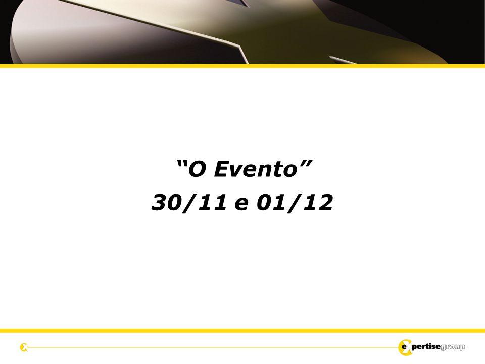 """""""O Evento"""" 30/11 e 01/12"""