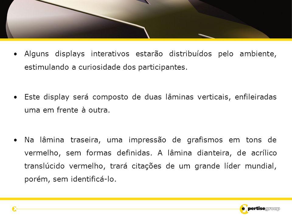 Alguns displays interativos estarão distribuídos pelo ambiente, estimulando a curiosidade dos participantes.