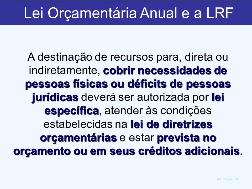 cobrir necessidades de pessoas físicas ou déficits de pessoas jurídicaslei específica lei de diretrizes orçamentáriasprevista no orçamento ou em seus