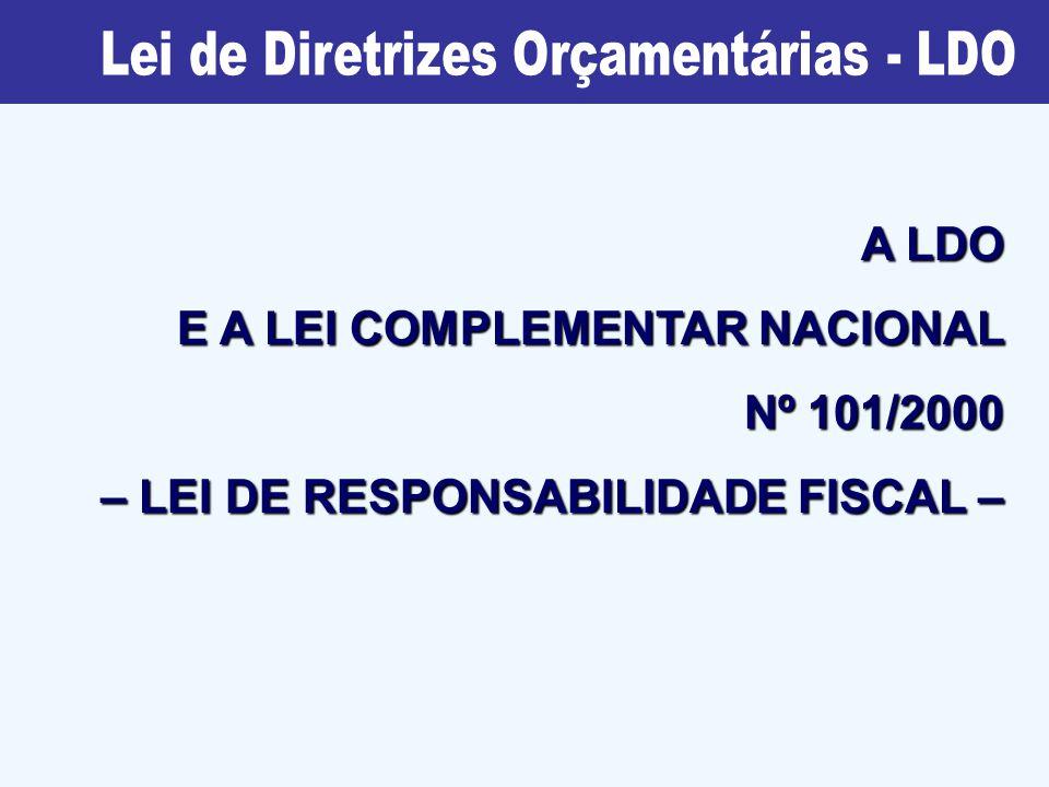 A LDO E A LEI COMPLEMENTAR NACIONAL Nº 101/2000 – LEI DE RESPONSABILIDADE FISCAL –