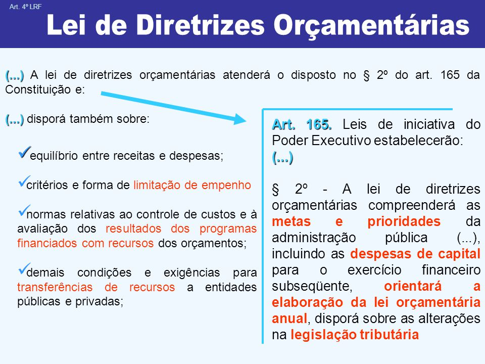 (...) (...) A lei de diretrizes orçamentárias atenderá o disposto no § 2º do art.