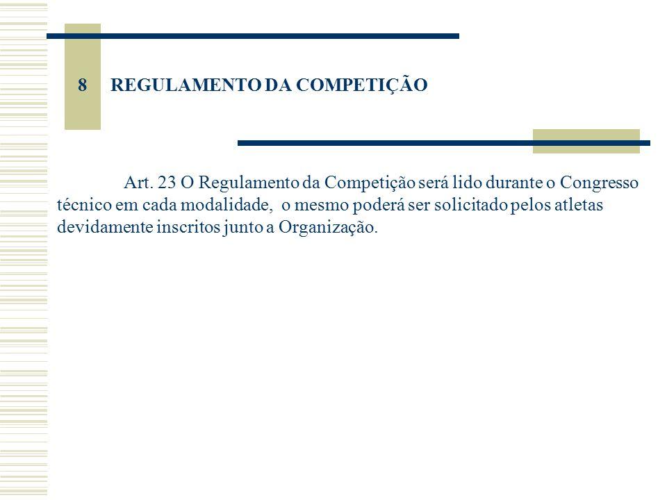 9 CONSIDERAÇÕES Art.24 – será oferecido aos competidores do dia 21 o almoço Art.