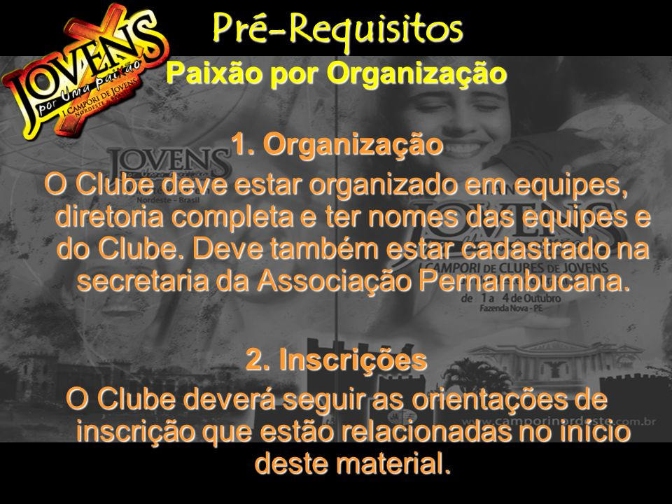 Pré-Requisitos Paixão por Organização 1.