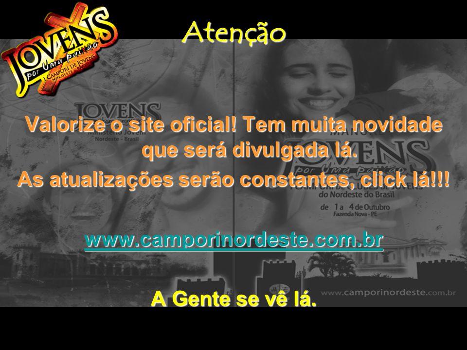 Atenção Valorize o site oficial! Tem muita novidade que será divulgada lá. As atualizações serão constantes, click lá!!! www.camporinordeste.com.br A