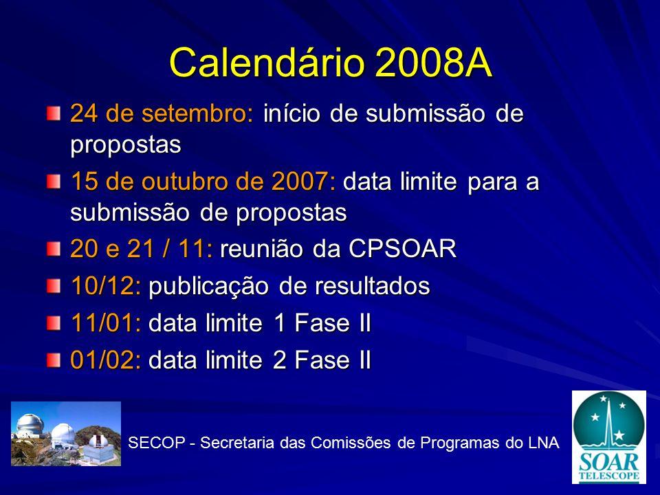 Calendário 2008A 24 de setembro: início de submissão de propostas 15 de outubro de 2007: data limite para a submissão de propostas 20 e 21 / 11: reunião da CPSOAR 10/12: publicação de resultados 11/01: data limite 1 Fase II 01/02: data limite 2 Fase II SECOP - Secretaria das Comissões de Programas do LNA