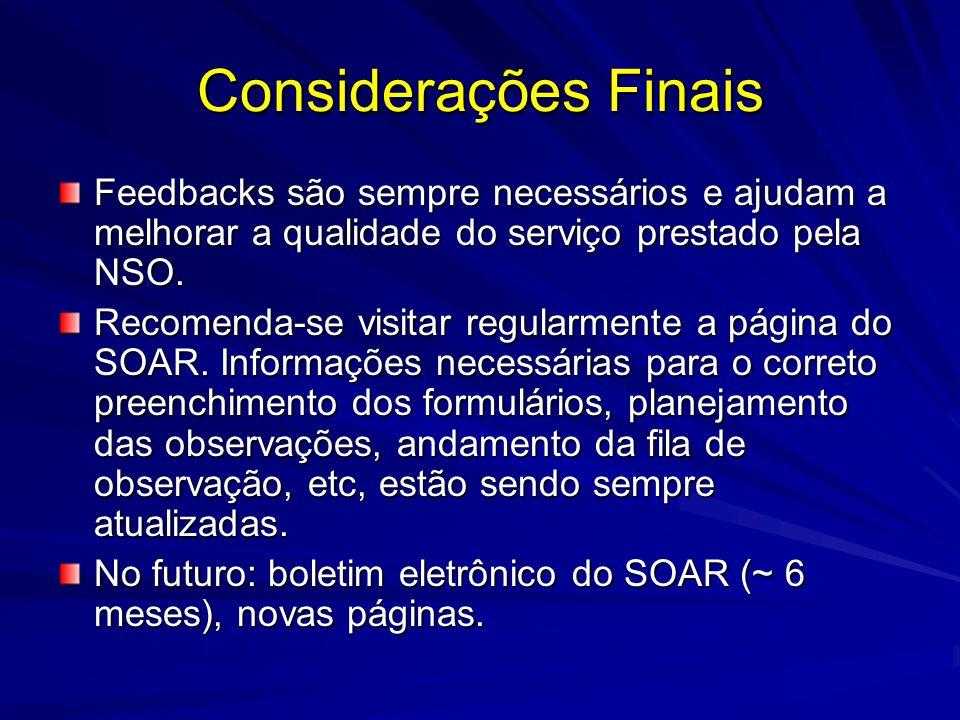 Considerações Finais Feedbacks são sempre necessários e ajudam a melhorar a qualidade do serviço prestado pela NSO.