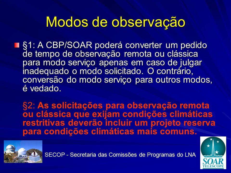 Modos de observação §1: A CBP/SOAR poderá converter um pedido de tempo de observação remota ou clássica para modo serviço apenas em caso de julgar inadequado o modo solicitado.