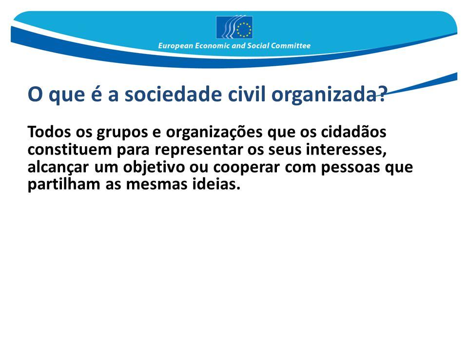 O que é a sociedade civil organizada? Todos os grupos e organizações que os cidadãos constituem para representar os seus interesses, alcançar um objet